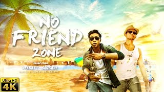 No Friend Zone (Full Video) | Bharatt-Saurabh | Latest Hindi Song 2017