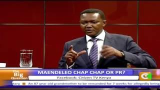 Big Question: Maendeleo Chap Chap or PR