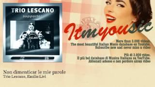 Trio Lescano, Emilio Livi - Non dimenticar le mie parole