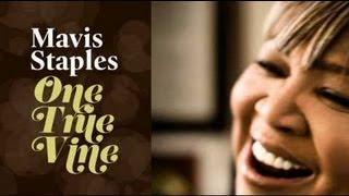 """Sow Good Seeds"" - Mavis Staples - ONE TRUE VINE (2013)"