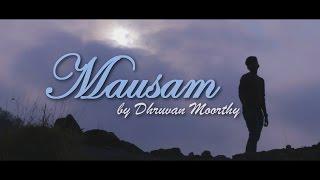 """MAUSAM""(Lyrical ) | Dhruvan Moorthy | Latest Hindi Sad Song 2017"
