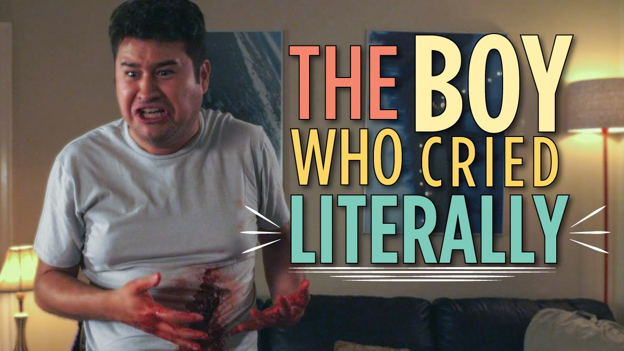 The Boy Who Cried Literally Youtube