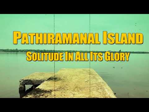 HOW TO GET TO SEE PATHIRAMANAL ISLAND KERALA