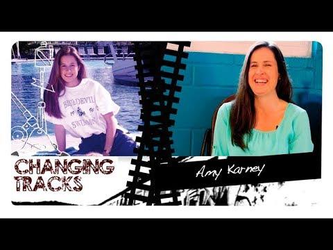 Changing Tracks: Amy Karney