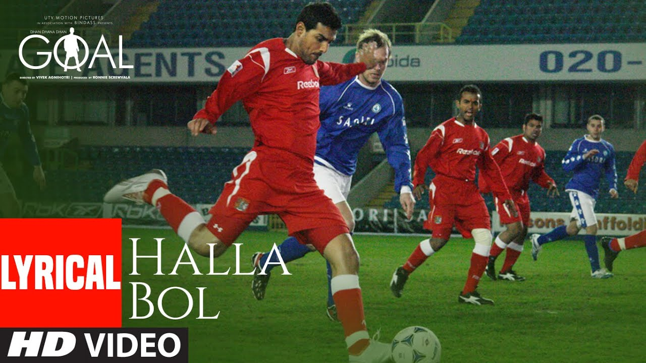 Halla Bol Lyrical | Dhan Dhana Dhan Goal |John Abraham, Arshad Warsi, Boman Irani | Daler Mehdi