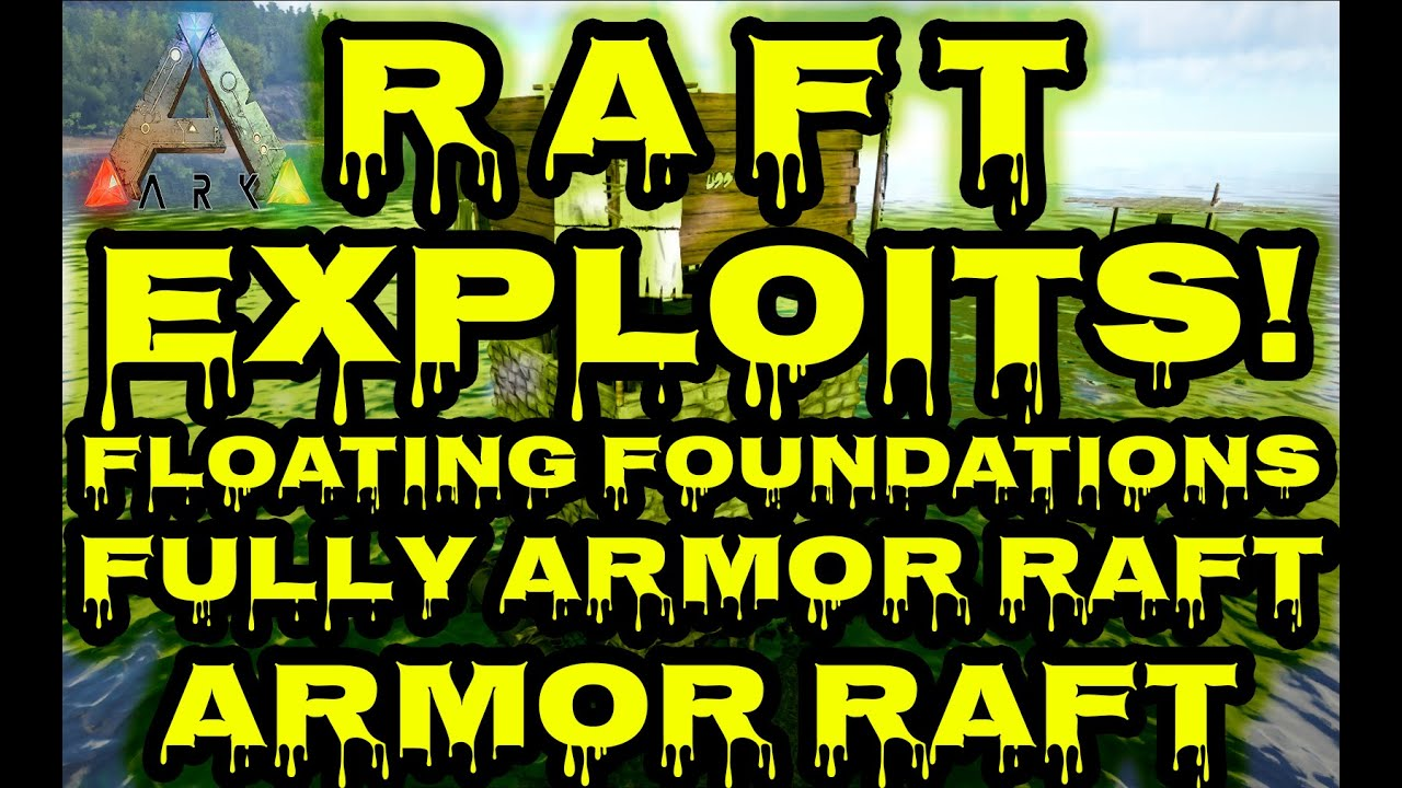 ARK:Survival Evolved - EXPLOIT Raft Guide | Exploits | Fully Armored Boat |  Floating Foundations