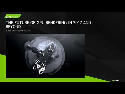The Future of GPU Rendering in 2017 and Beyond | OTOY@GTC'17