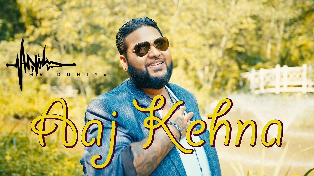 Download Anil Mr. Duniya - Aaj Kehna [Official Music Video] (2021 Bollywood Refix)
