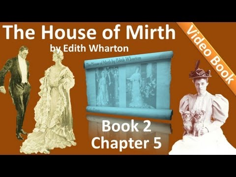 Book 2 - Chapter 05 - The House of Mirth by Edith Wharton