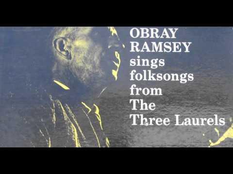 Obray Ramsey sings folksongs from The Three Laurels (full album)