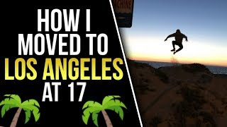How I Moved To Los Angeles At 17