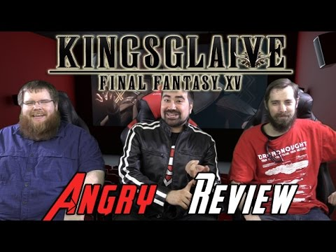 Kingsglaive FFXV Angry Movie Review
