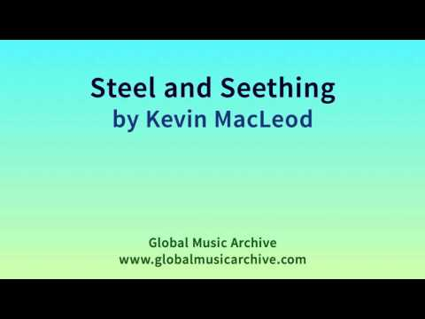 Steel and Seething by Kevin MacLeod 1 HOUR