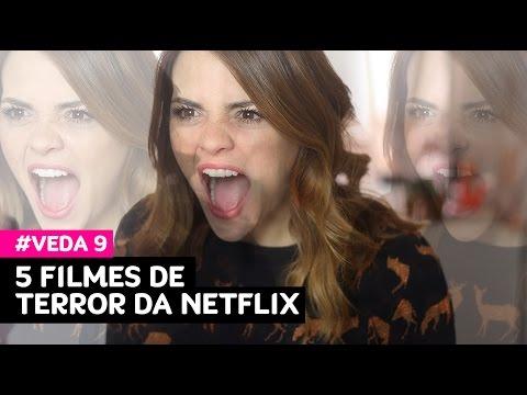 VEDA 9: 5 filmes de terror da Netflix • Karol Pinheiro