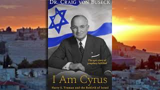 """I Am Cyrus: Harry S. Truman and the Rebirth of Israel"" B"