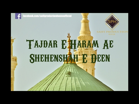 Tajdar E Haram Ae Shehenshah E Deen - Saifi Naat | Saifi Production House