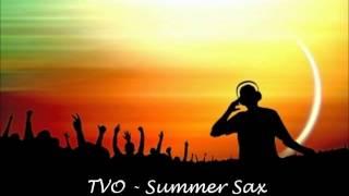 Video TVO - Summer Sax (saxobeat mixtape) deephouse download MP3, 3GP, MP4, WEBM, AVI, FLV Agustus 2018