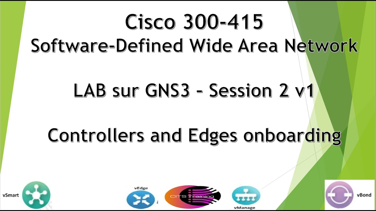 Cisco Sd Wan 300 415 Gns3 Lab Version 1 Session 2 Controllers And Edges Onboarding Youtube