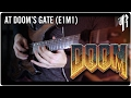 DOOM E1M1 At Doom S Gate Metal Cover RichaadEB ToxicxEternity mp3
