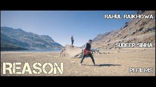 Reason - Rahul Rajkhowa ft. Sudeep (Official Music Video)