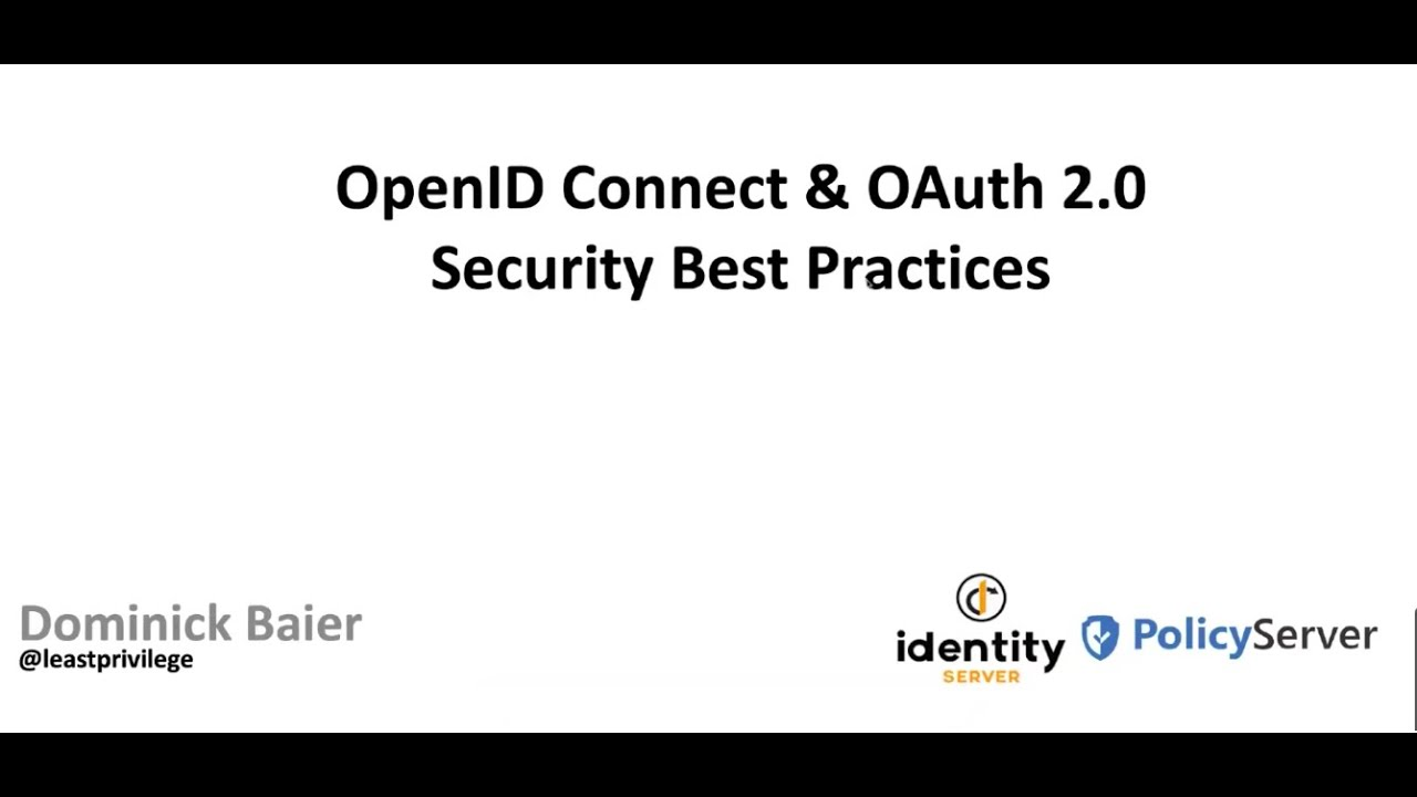 OpenID Connect & OAuth 2.0 – Security Best Practices - Dominick Baier
