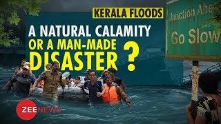 Kerala Floods: A natural calamity or a man-made disaster?