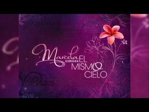 Marcela Gandara- El Mismo Cielo (Album Completo) Audio Original!!