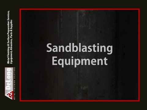 Commercial Sandblasting Equipment & Methods