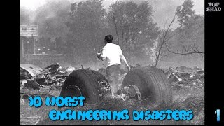 10 Worst Engineering Disasters