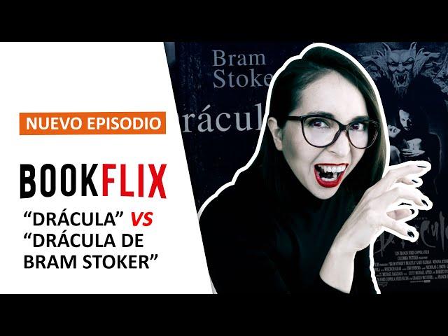 Bookflix 06: Drácula VS Drácula de Bram Stoker