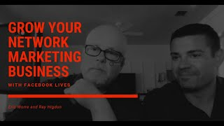 How To Grow Your Network Marketing Business With Facebook LIVE