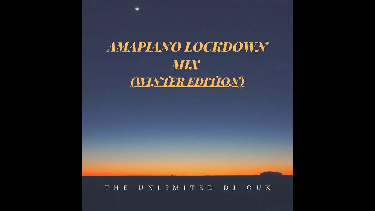 Download The  Unlimted Dj Oux Amapiano Lock down mix (winter edition)