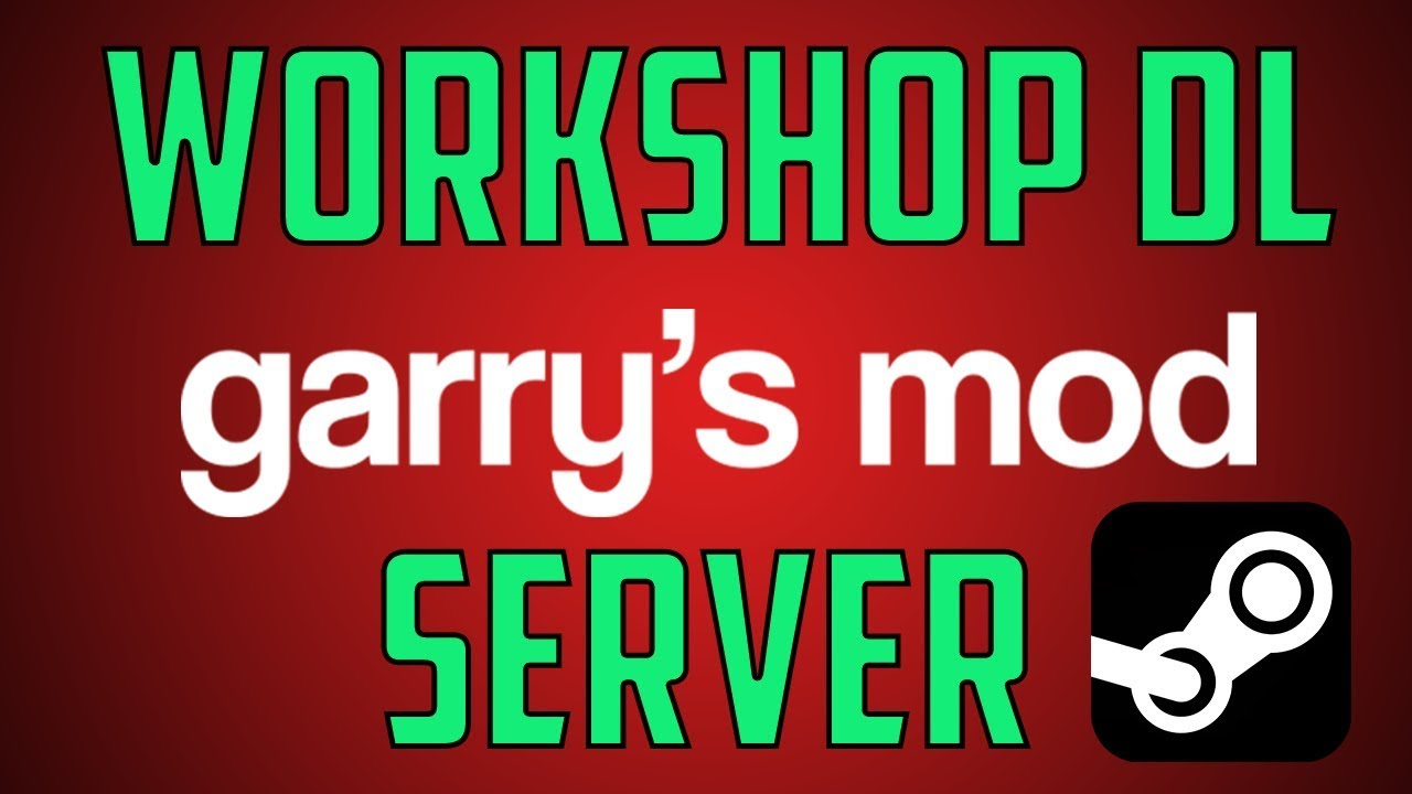 Add Workshop Download To a Garry's Mod Server
