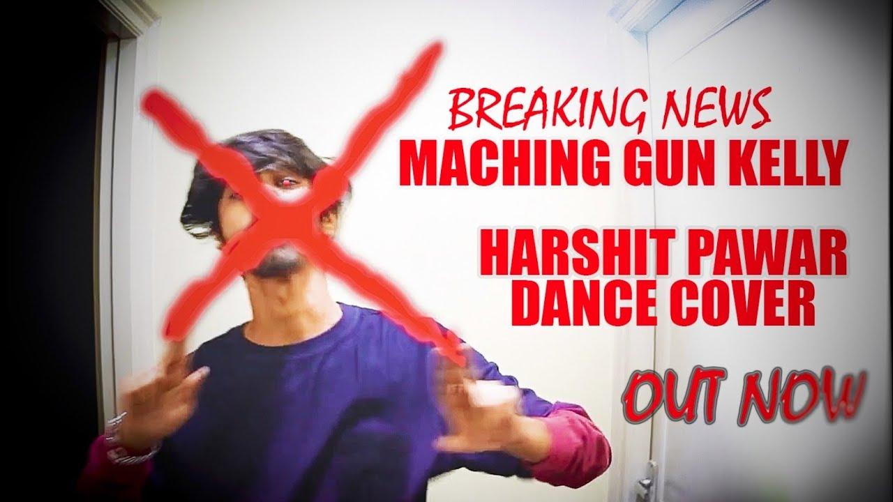 Machine Gun Kelly - Breaking News DANCE COVER | Harshit ...