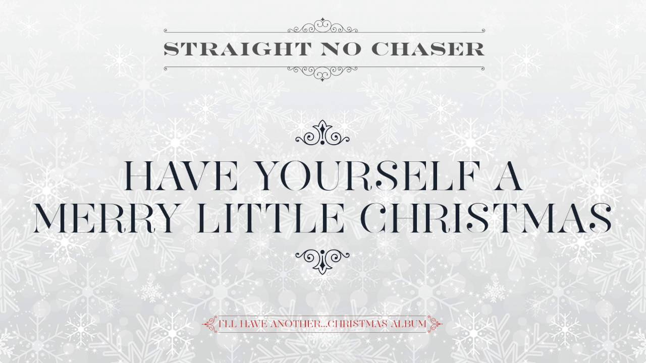 Download Straight No Chaser - Have Yourself A Merry Little Christmas[Official Audio]