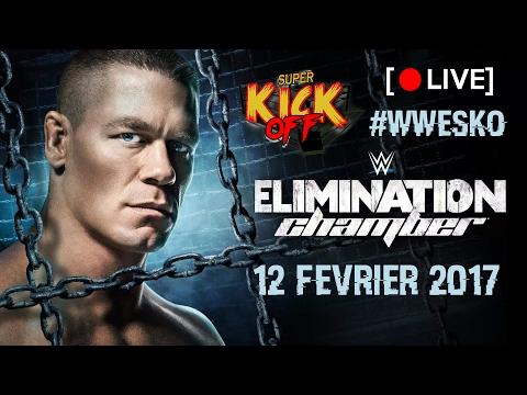 LIVE [2/2] Super Kick Off - WWE ELIMINATION CHAMBER 2017 (Norbert, Sturry & Rabbi)
