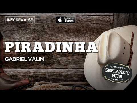DE BAIXAR O PIRADINHA VIDEO GABRIEL VALIM