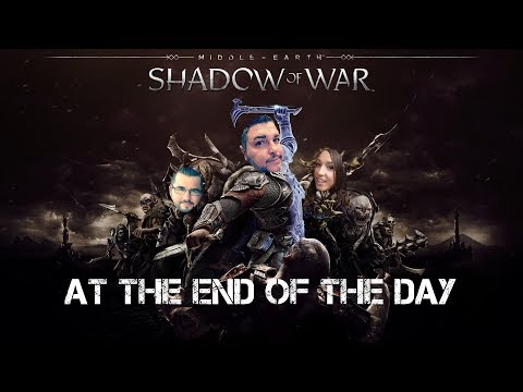 Middle-earth: Shadow of War - At the End of the Day