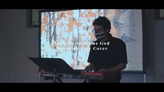 Such An Awesome God - Maverick City Music (Cover)