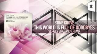 Stine Grove - This World Is Full of Goodbyes (Sergey Shabanov Remix) Amsterdam Trance