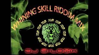 Whining Skill Riddim Mix