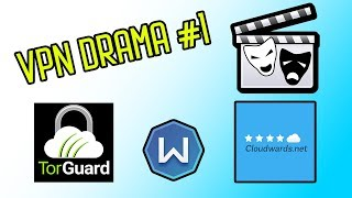 VPN DRAMA#1 - TorGuard Slams Cloudwards + Windscribe Destroys VPNMentor?