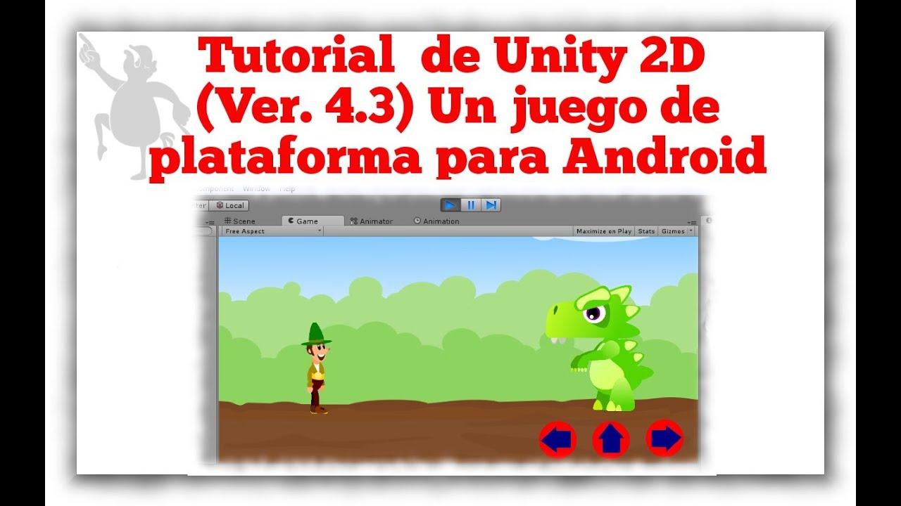 Tutorial De Unity 2d En Espanol Ver 4 3 Un Juego Basico De
