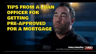 INFORMATION from a LOAN OFFICER involving PRE-APPROVAL & PRE-QUALIFICATION for MORTGAGE LOANS