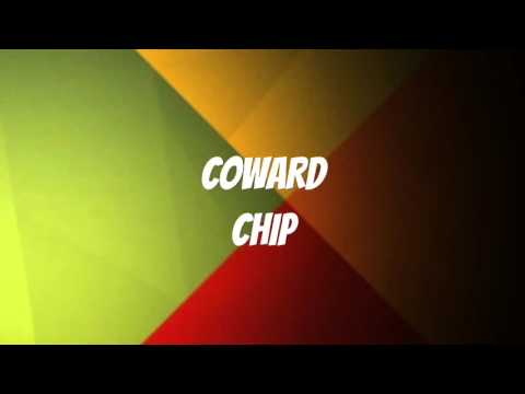COWARD-CHIP SPED UP VERSION