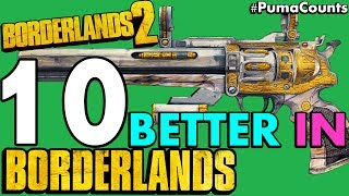 Top 10 Borderlands 2 Guns and Weapons That were Better in Borderlands 1 #PumaCounts