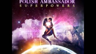 The Polish Ambassador - Float with Me (Superpowers EP)