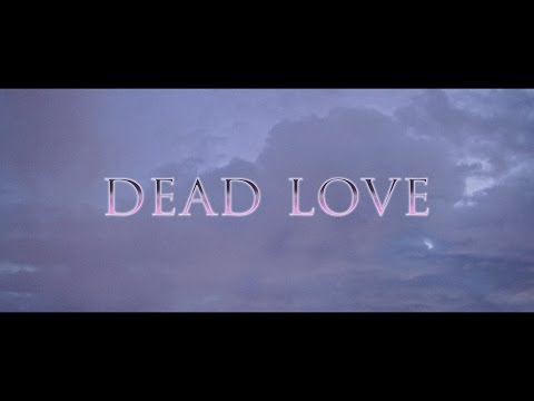 Dead Love - A romantic ghost story.