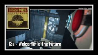 Portal Stories: Mel - Soundtrack | 13a - Welcome To The Future