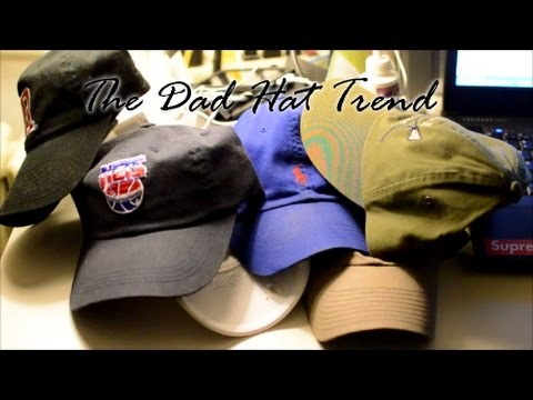 The Dad Hat Trend
